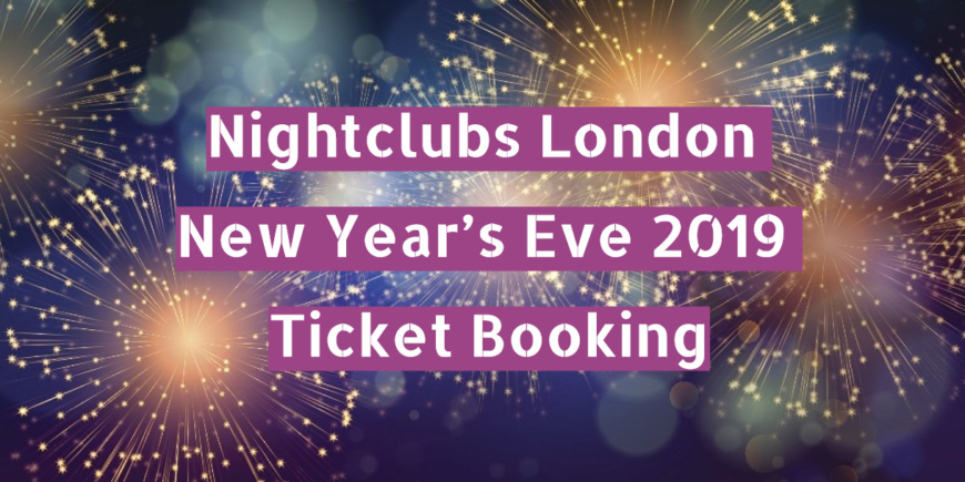 New Year's Eve Booking 2020 Nightclubs London